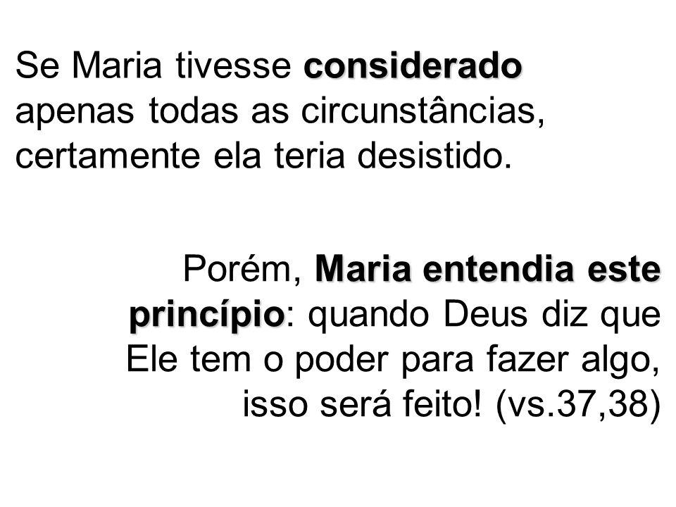 ousada declaração de fé Maria foi ousada e fez uma declaração de fé.
