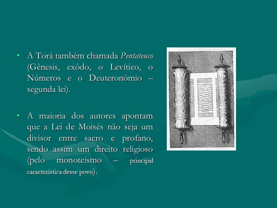 A Torá também chamada Pentateuco (Gênesis, exôdo, o Levítico, o Números e o Deuteronômio – segunda lei).A Torá também chamada Pentateuco (Gênesis, exô
