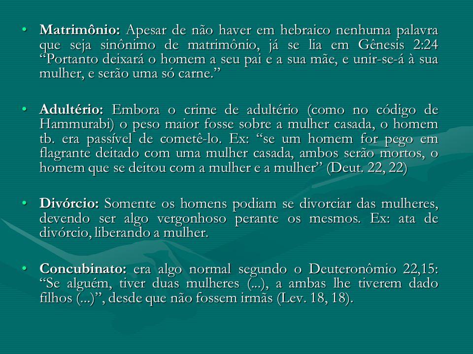 """Matrimônio: Apesar de não haver em hebraico nenhuma palavra que seja sinônimo de matrimônio, já se lia em Gênesis 2:24 """"Portanto deixará o homem a seu"""