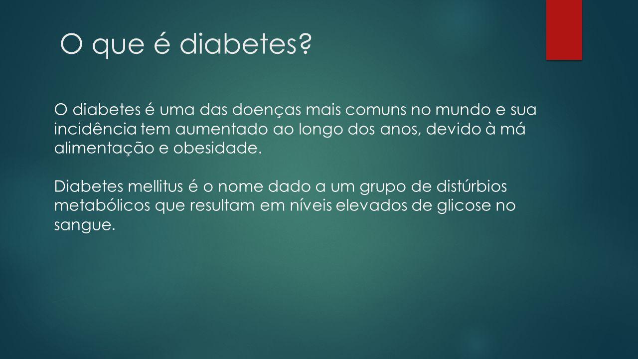O que é diabetes? O diabetes é uma das doenças mais comuns no mundo e sua incidência tem aumentado ao longo dos anos, devido à má alimentação e obesid
