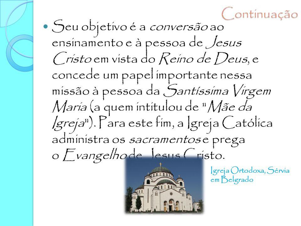 Continuação Seu objetivo é a conversão ao ensinamento e à pessoa de Jesus Cristo em vista do Reino de Deus, e concede um papel importante nessa missão
