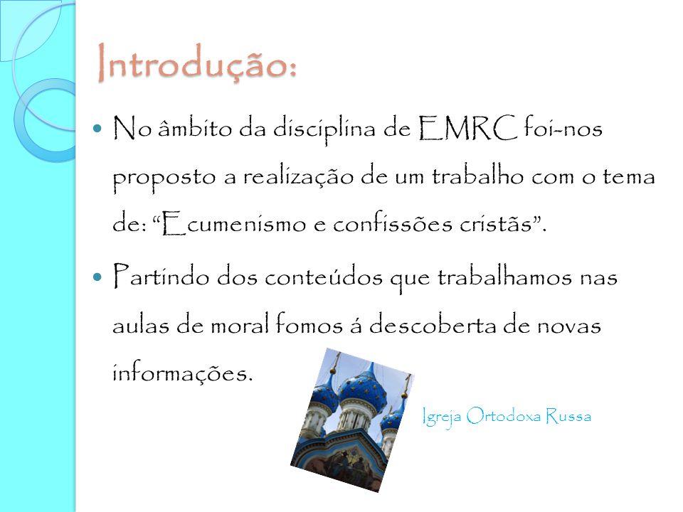"""Introdução: No âmbito da disciplina de EMRC foi-nos proposto a realização de um trabalho com o tema de: """"Ecumenismo e confissões cristãs"""". Partindo do"""