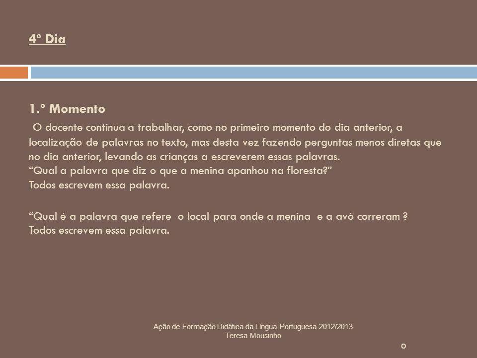2.º Momento O docente propõe aos alunos que digam uma frase, a propósito do conteúdo do texto.