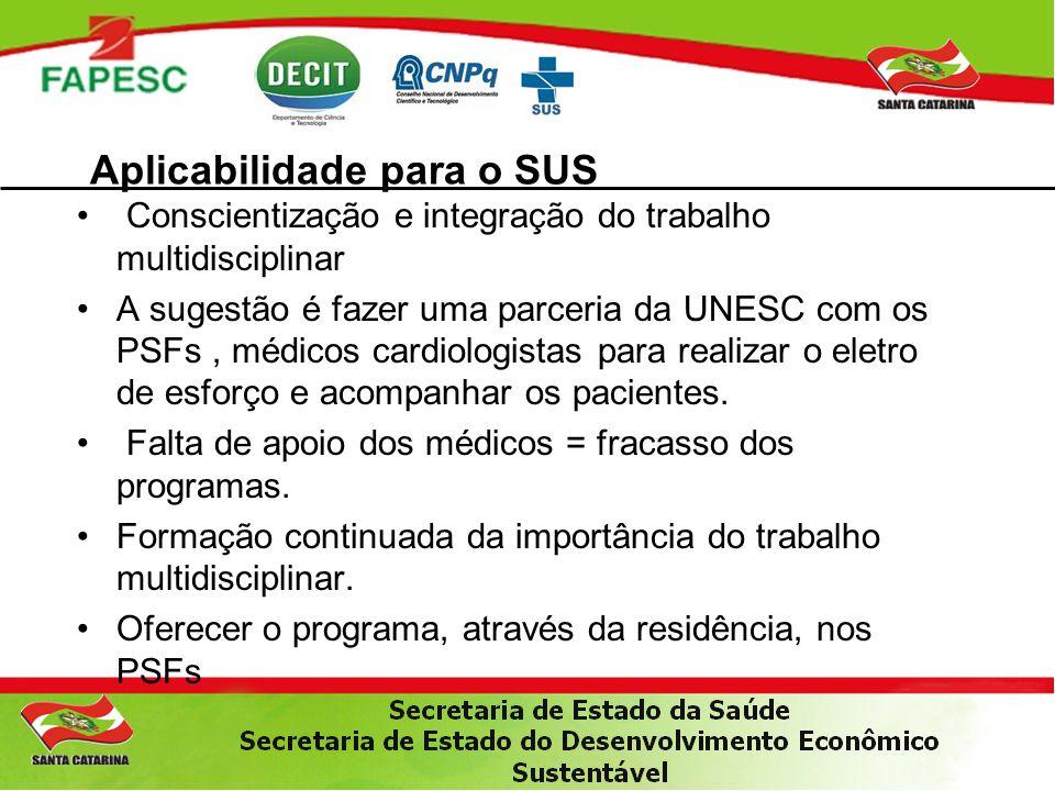 Conscientização e integração do trabalho multidisciplinar A sugestão é fazer uma parceria da UNESC com os PSFs, médicos cardiologistas para realizar o eletro de esforço e acompanhar os pacientes.