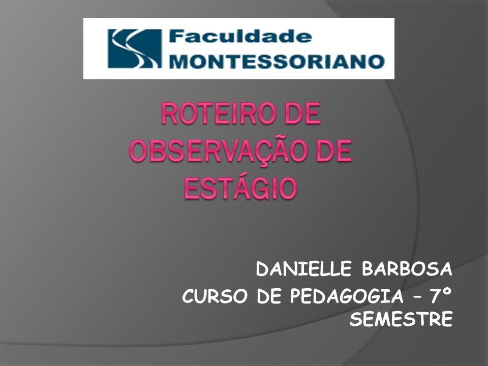 DANIELLE BARBOSA CURSO DE PEDAGOGIA – 7º SEMESTRE
