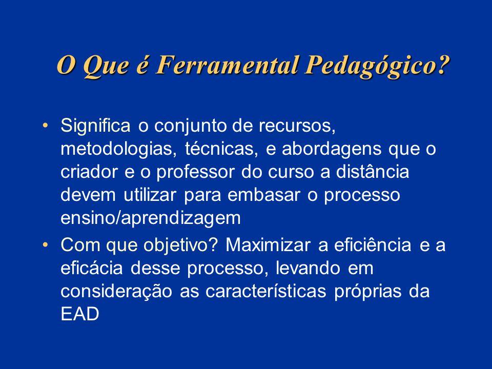 O Que é Ferramental Pedagógico? Significa o conjunto de recursos, metodologias, técnicas, e abordagens que o criador e o professor do curso a distânci