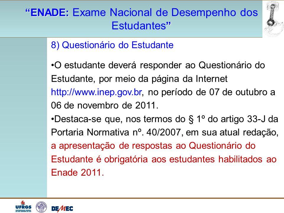 """""""ENADE: """"ENADE: Exame Nacional de Desempenho dos """" Estudantes """" 8) Questionário do Estudante O estudante deverá responder ao Questionário do Estudante"""