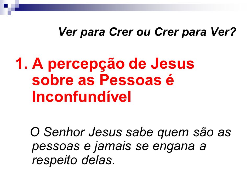 Ver para Crer ou Crer para Ver.1.