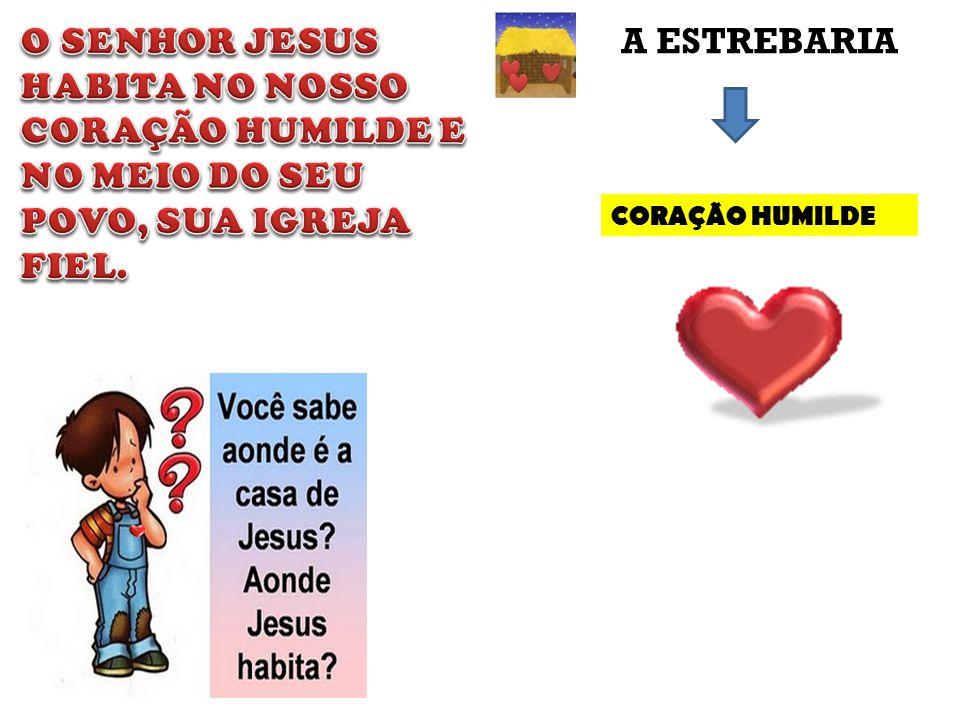 CORAÇÃO HUMILDE A ESTREBARIA