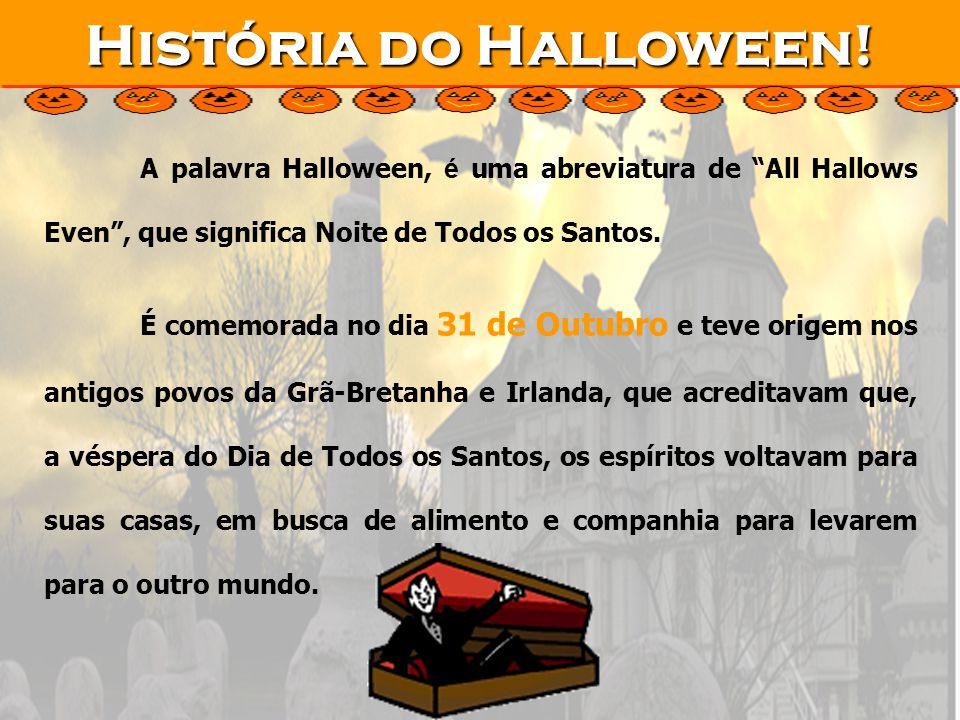 História do Halloween! A palavra Halloween, é uma abreviatura de ...