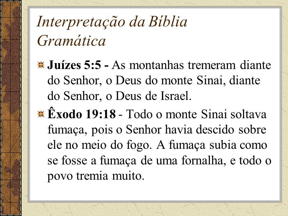 Interpretação da Bíblia Gramática Juízes 5:5 - As montanhas tremeram diante do Senhor, o Deus do monte Sinai, diante do Senhor, o Deus de Israel.
