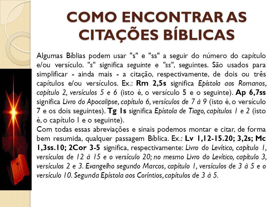 COMO ENCONTRAR AS CITAÇÕES BÍBLICAS Algumas Bíblias podem usar