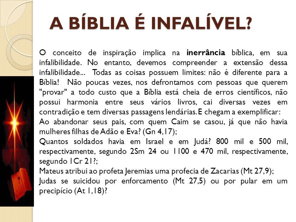 A BÍBLIA É INFALÍVEL? O conceito de inspiração implica na inerrância bíblica, em sua infalibilidade. No entanto, devemos compreender a extensão dessa