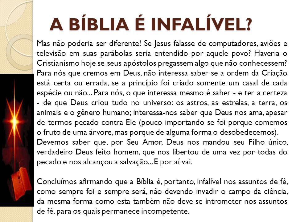 A BÍBLIA É INFALÍVEL? Mas não poderia ser diferente! Se Jesus falasse de computadores, aviões e televisão em suas parábolas seria entendido por aquele