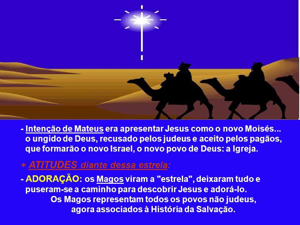 - Intenção de Mateus era apresentar Jesus como o novo Moisés...
