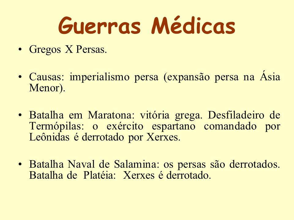 Guerras Médicas Gregos X Persas.Causas: imperialismo persa (expansão persa na Ásia Menor).