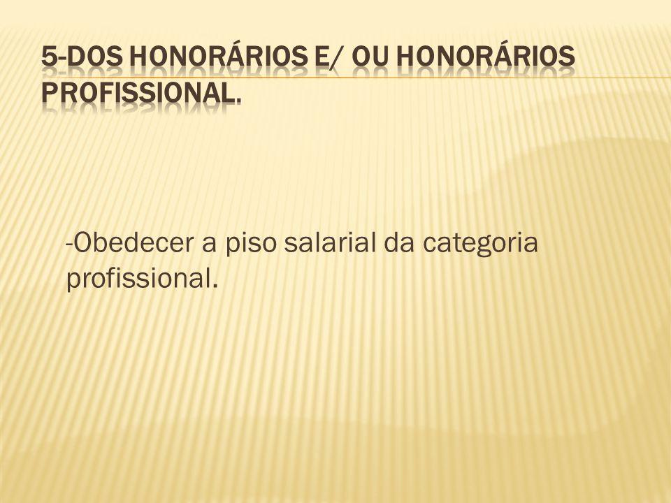 -Obedecer a piso salarial da categoria profissional.