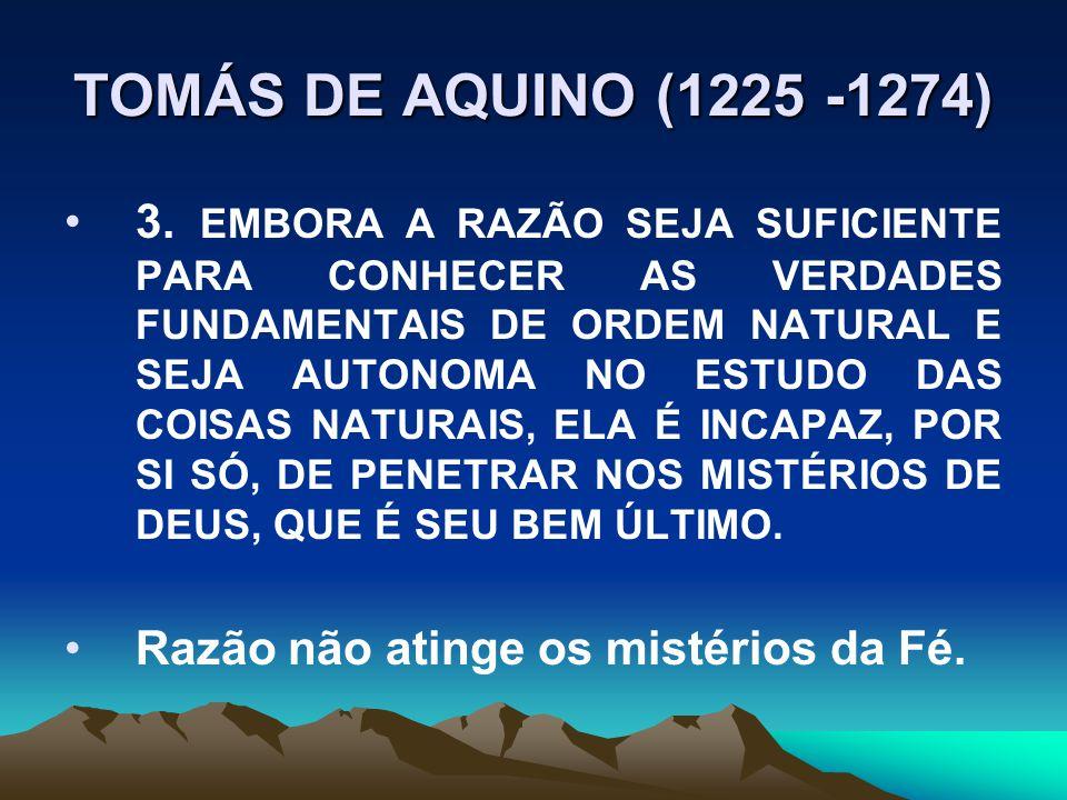 TOMÁS DE AQUINO (1225 -1274) 3.