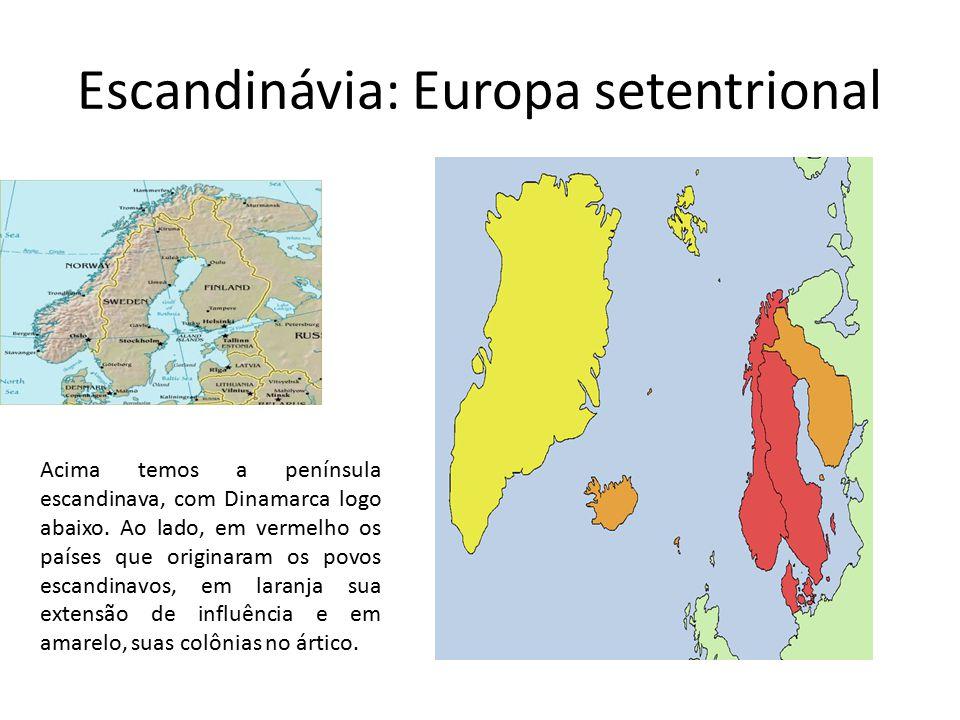Escandinávia: Europa setentrional Acima temos a península escandinava, com Dinamarca logo abaixo.