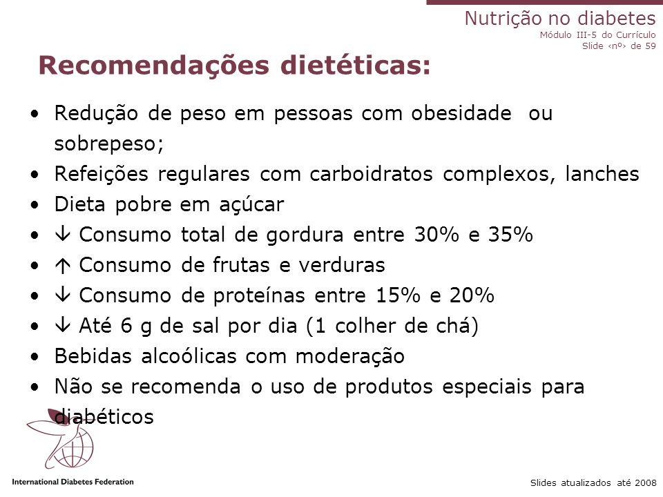 Nutrição no diabetes Módulo III-5 do Currículo Slide ‹nº› de 59 Slides atualizados até 2008 O equilíbrio da boa saúde Pão, cereais e batatas Leite e d