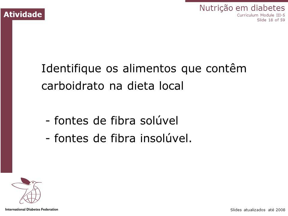 Nutrição no diabetes Módulo III-5 do Currículo Slide ‹nº› de 59 Slides atualizados até 2008 Obtenção de controle glicêmico ideal no diabetes de tipo 1