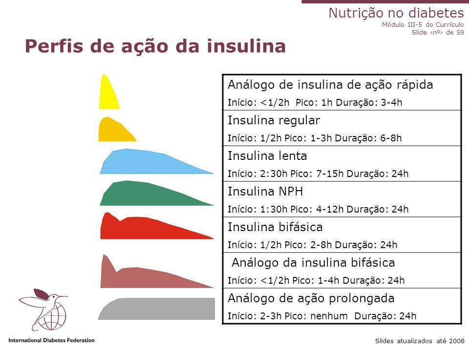 Nutrição no diabetes Módulo III-5 do Currículo Slide ‹nº› de 59 Consumo regular de carboidratos complexos Food Standards Agency and British Dietetic Association
