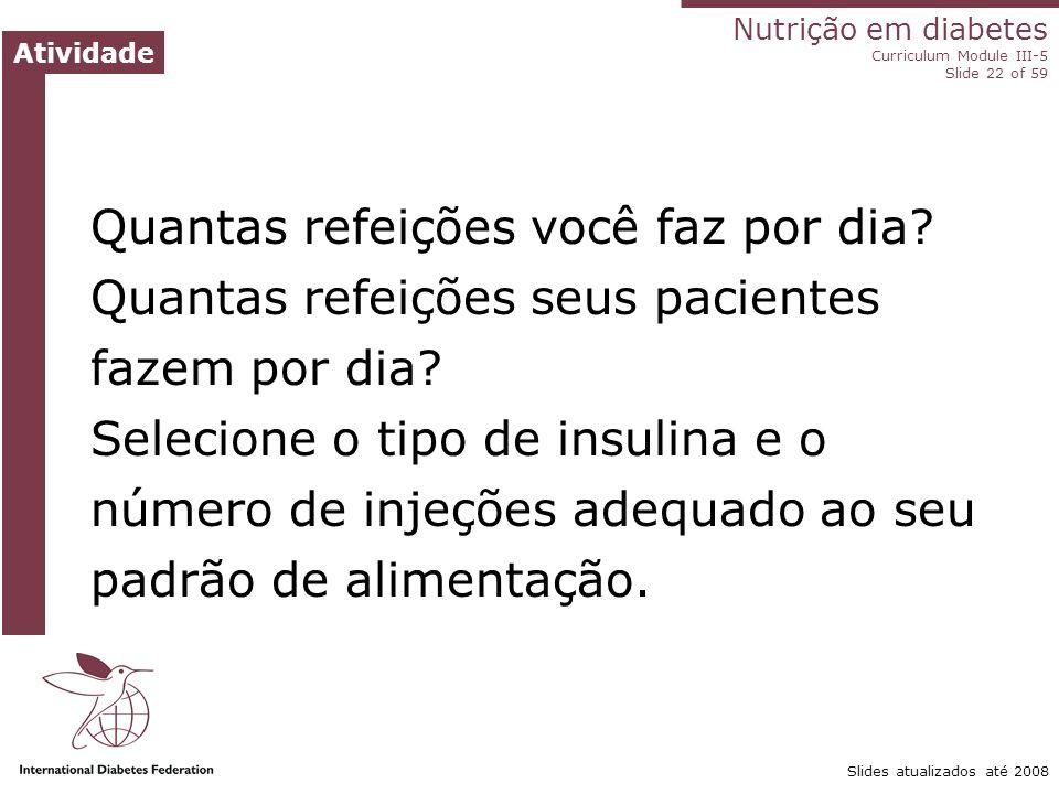 Nutrição no diabetes Módulo III-5 do Currículo Slide ‹nº› de 59 Análogos de insulina