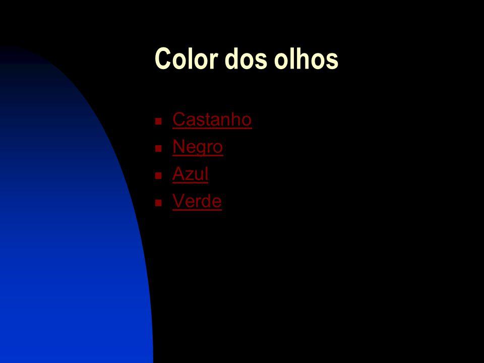 Color dos olhos Castanho Negro Azul Verde