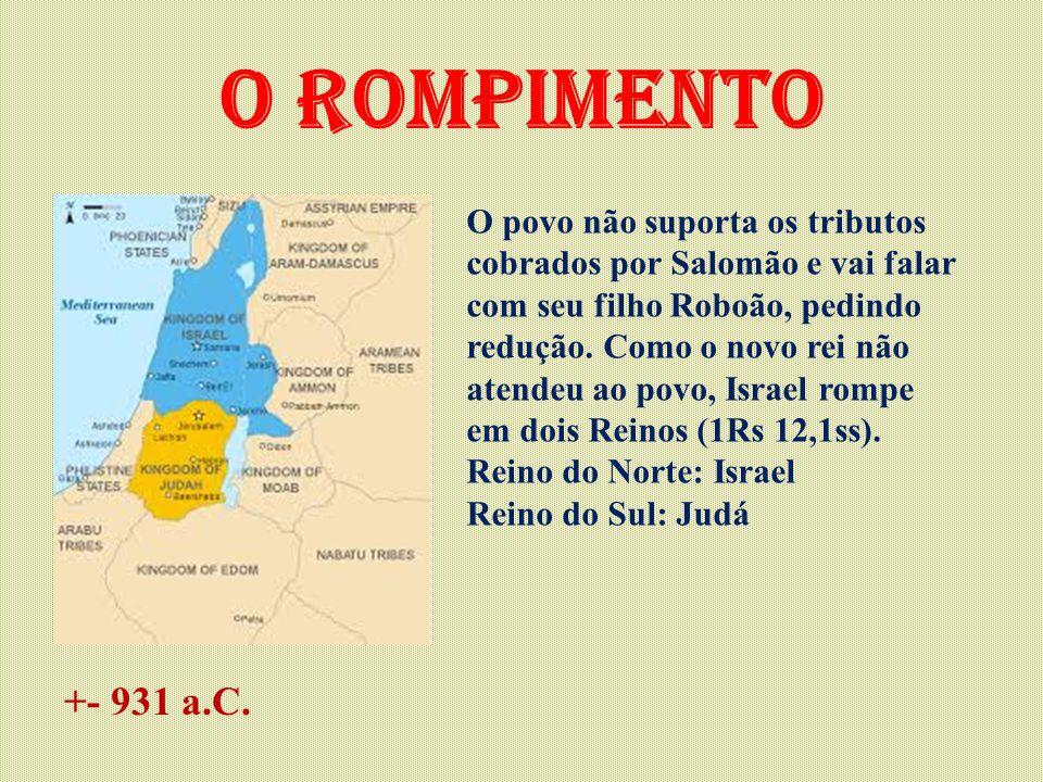 O rompimento O povo não suporta os tributos cobrados por Salomão e vai falar com seu filho Roboão, pedindo redução.