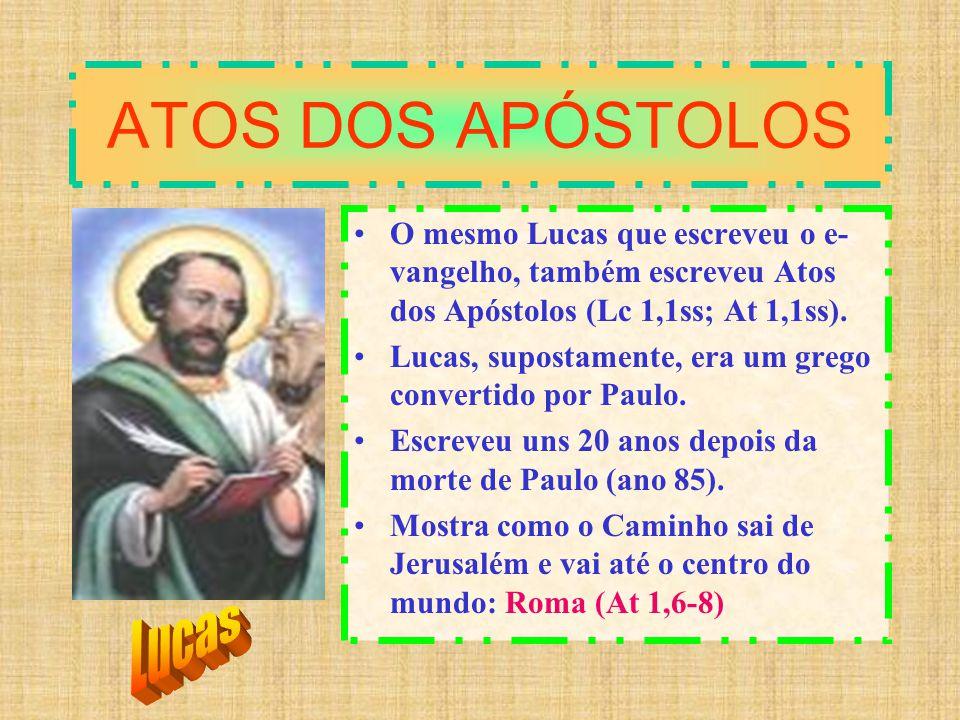 ATOS DOS APÓSTOLOS O mesmo Lucas que escreveu o e- vangelho, também escreveu Atos dos Apóstolos (Lc 1,1ss; At 1,1ss). Lucas, supostamente, era um greg