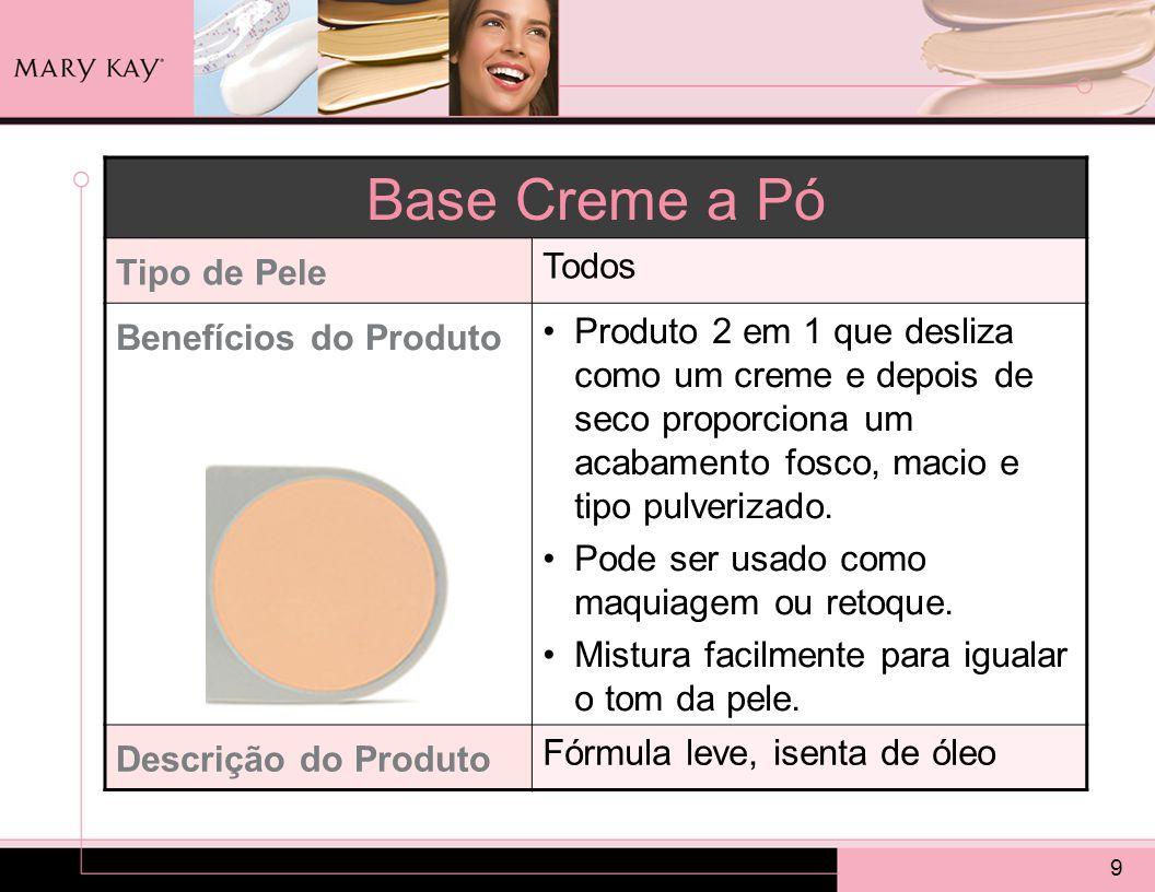 9 Base Creme a Pó Tipo de Pele Todos Benefícios do Produto Produto 2 em 1 que desliza como um creme e depois de seco proporciona um acabamento fosco, macio e tipo pulverizado.