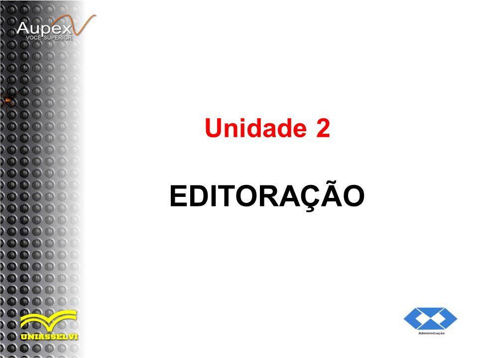 Objetivos da Unidade: Utilizar o Editor de Textos; Utilizar o Editor de Apresentação; Utilizar o Editor de Figuras; Utilizar o Editor de Planilhas;