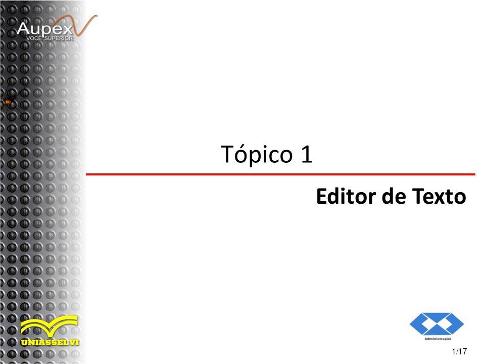 2 O que é o Editor de Texto O Editor de Texto é um programa (software) que permite a criação e/ou manipulação de textos com recursos simples ou avançados, no qual o usuário tem acesso a diversos recursos de digitação e formatação.