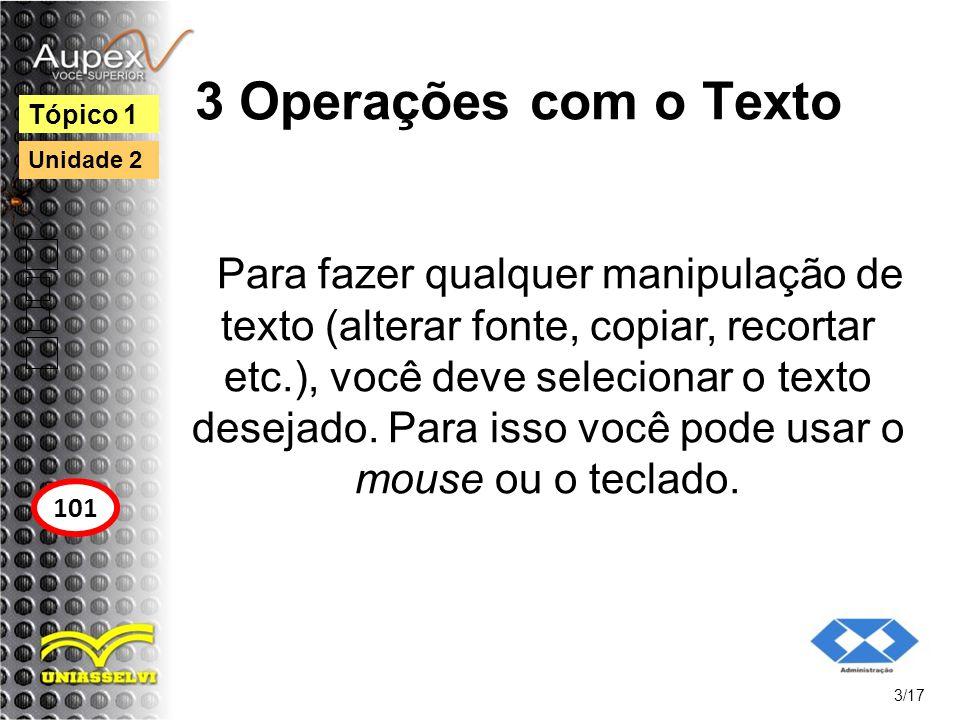 4 Manipular Parágrafos Para fazer o alinhamento do texto, marque o texto ou apenas posicione o cursor no parágrafo a ser alinhado.