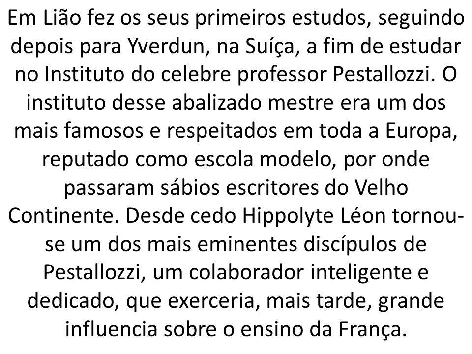 Em Lião fez os seus primeiros estudos, seguindo depois para Yverdun, na Suíça, a fim de estudar no Instituto do celebre professor Pestallozzi.