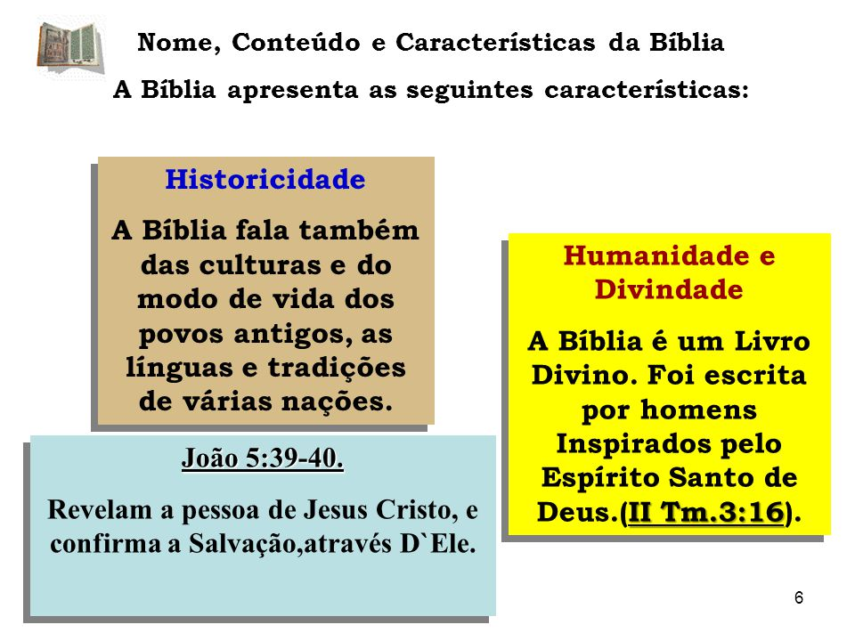 Humanidade e Divindade II Tm.3:16 A Bíblia é um Livro Divino.