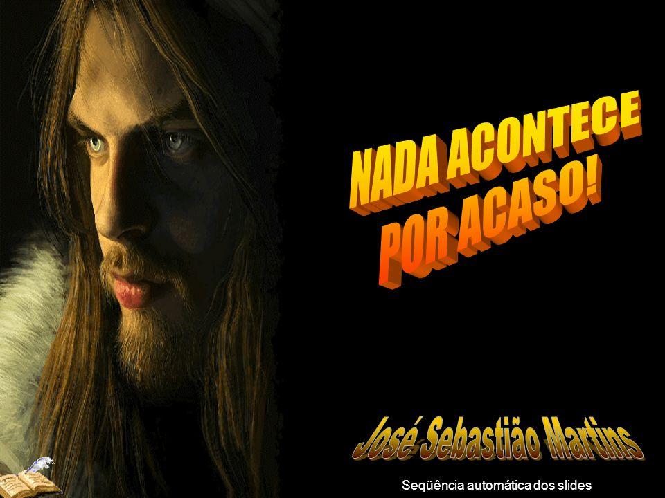 José Sebastião Martins Seqüência automática dos slides