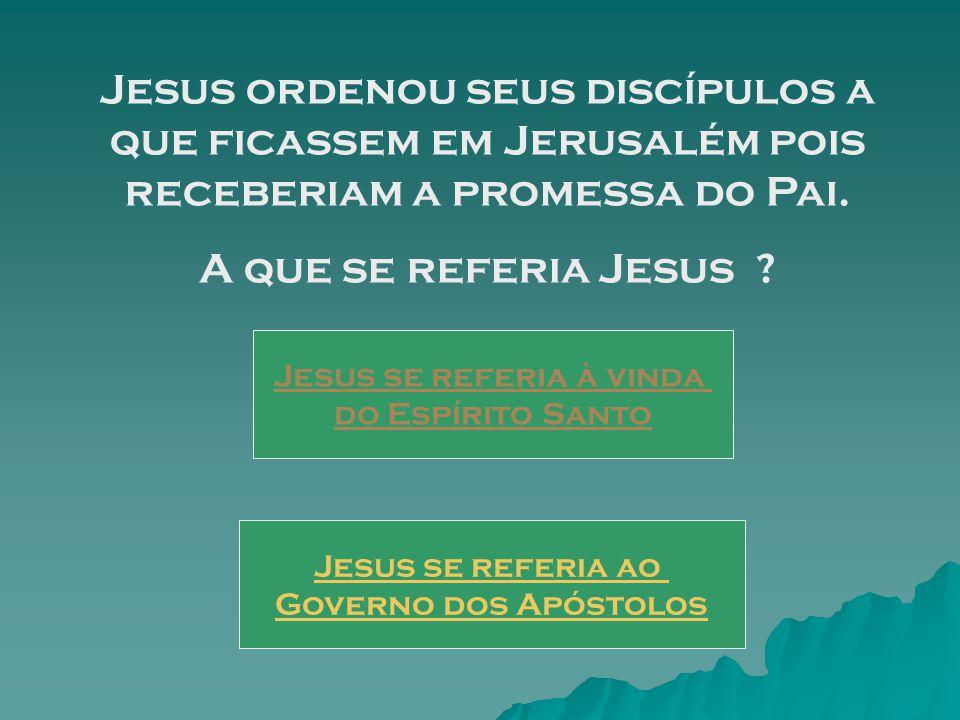 No início do livro dos atos Lucas cita uma ordem de Jesus aos discípulos.