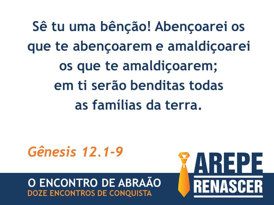 ENCONTRO COM DEUS O ENCONTRO DE ABRAÃO DOZE ENCONTROS DE CONQUISTA REPRESENTA MUDANÇA DE HISTÓRIA VIRADA RADICAL NA CARREIRA #3