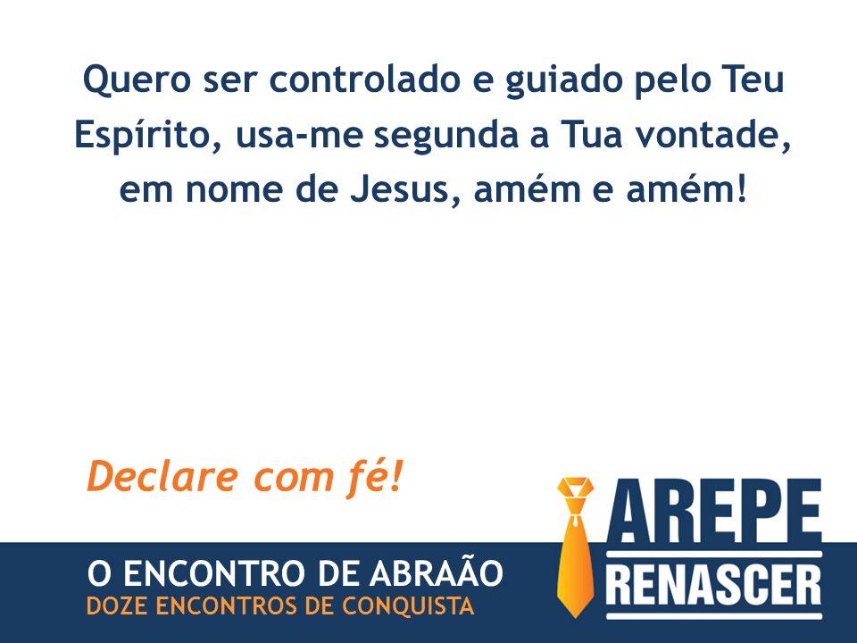 Quero ser controlado e guiado pelo Teu Espírito, usa-me segunda a Tua vontade, em nome de Jesus, amém e amém.