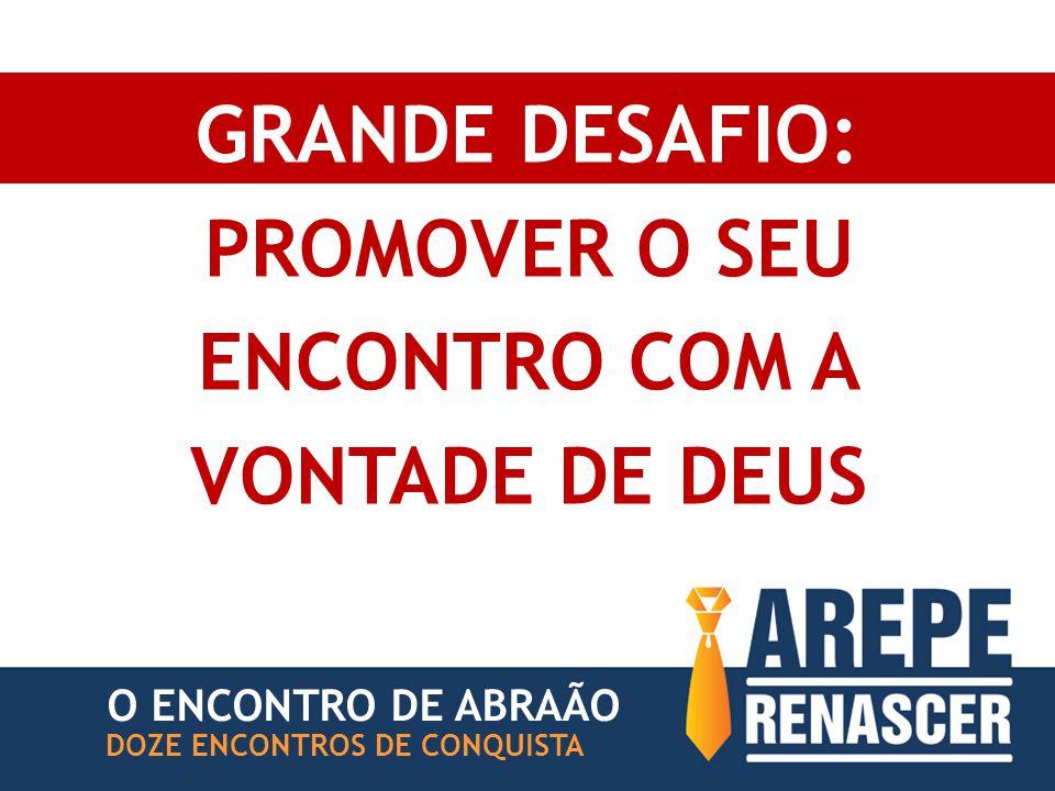 ENCONTRO DE ABRAÃO O ENCONTRO DE ABRAÃO DOZE ENCONTROS DE CONQUISTA GEROU MATURIDADE SER CONSISTENTE #2
