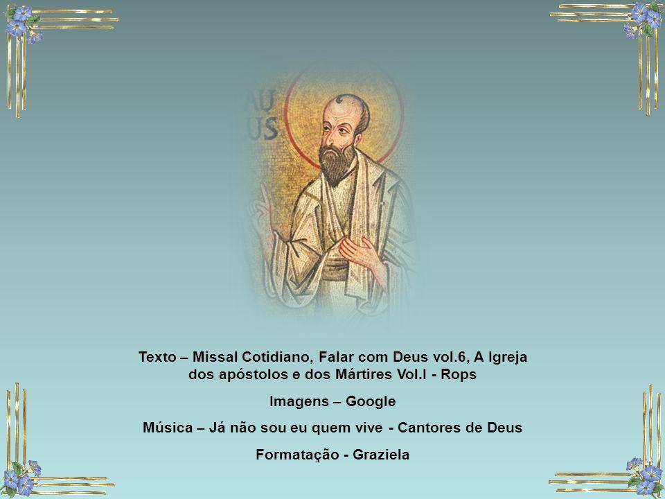 """Oração """"Jesus, eu vos louvo pela grande misericórdia que tivestes para com São Paulo, transformando-o de perseguidor em apóstolo da Igreja. São Paulo,"""