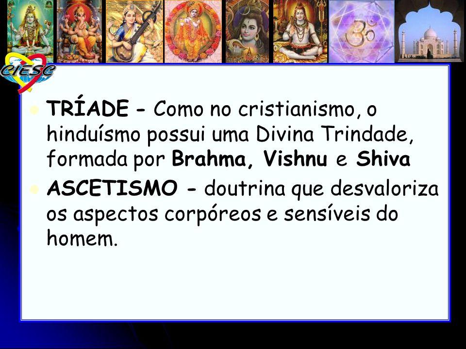 O Hinduísmo é uma religião politeísta tradicional da Índia.