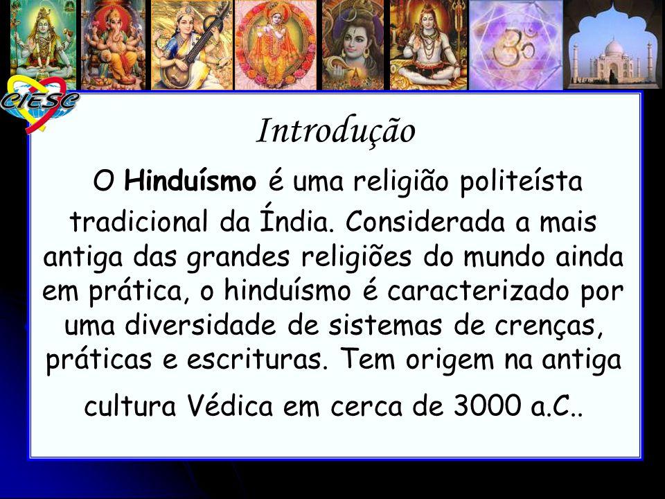 O Hinduísmo é uma religião politeísta tradicional da Índia. Considerada a mais antiga das grandes religiões do mundo ainda em prática, o hinduísmo é c