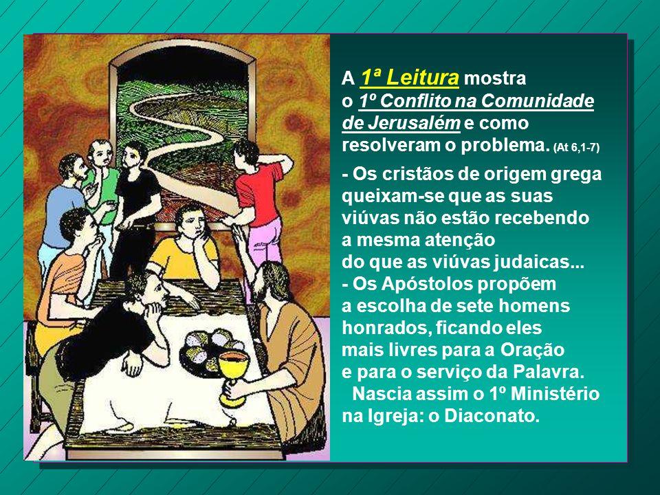 No Evangelho dos Domingos passados, vimos a preocupação de Jesus em formar uma Comunidade, que continuasse a sua obra.