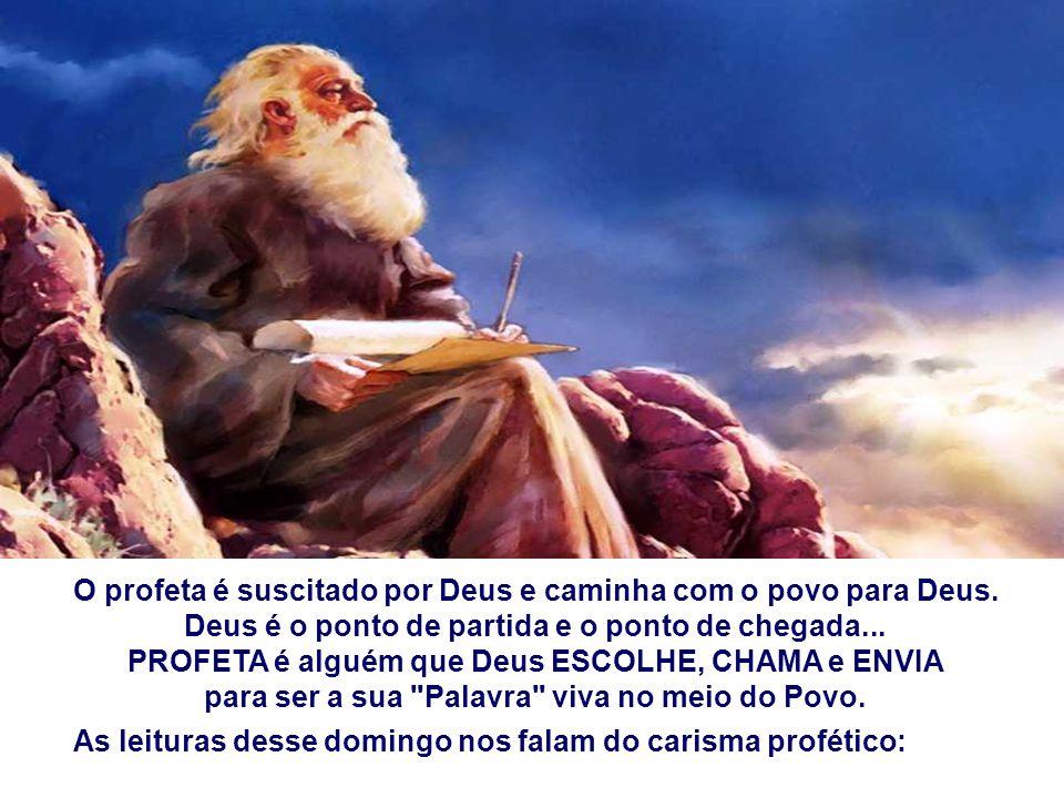 O profeta é suscitado por Deus e caminha com o povo para Deus.