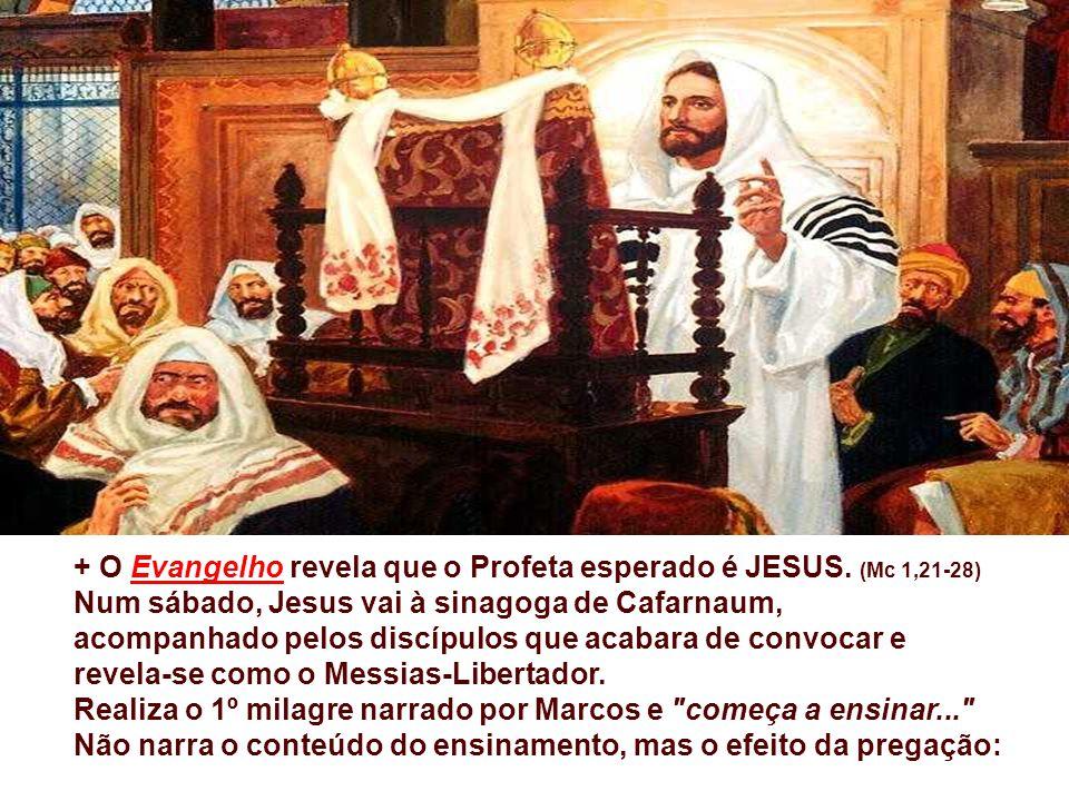 + O Evangelho revela que o Profeta esperado é JESUS.