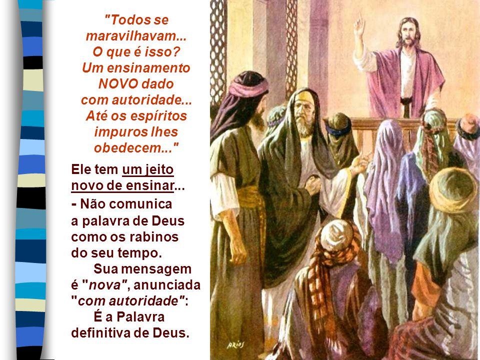 + O Evangelho revela que o Profeta esperado é JESUS. (Mc 1,21-28) Num sábado, Jesus vai à sinagoga de Cafarnaum, acompanhado pelos discípulos que acab