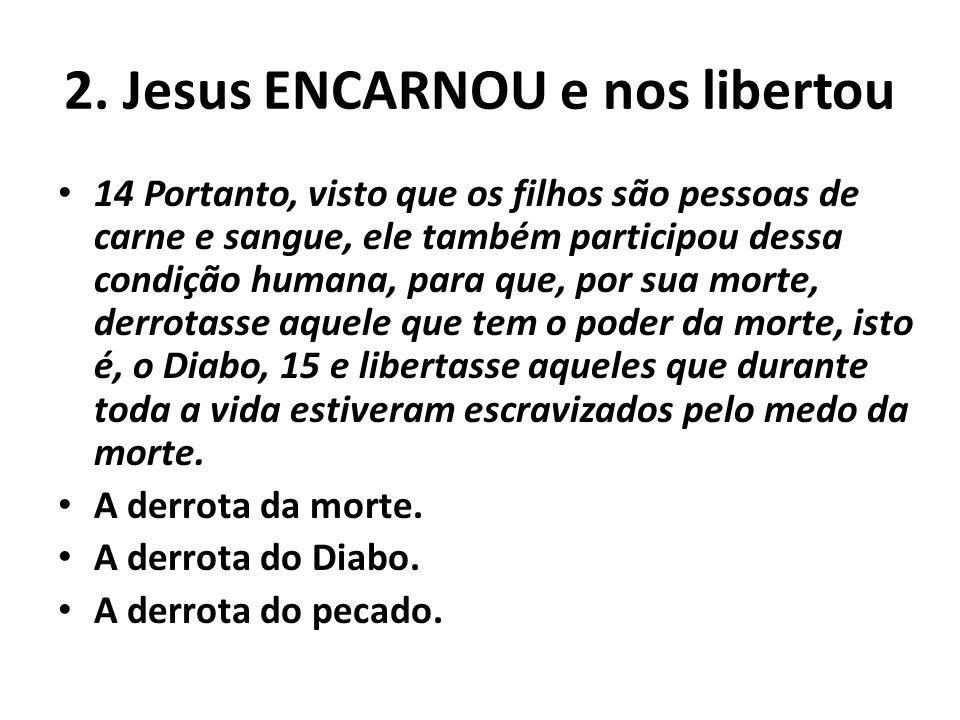 3.Jesus é o nosso suporte.