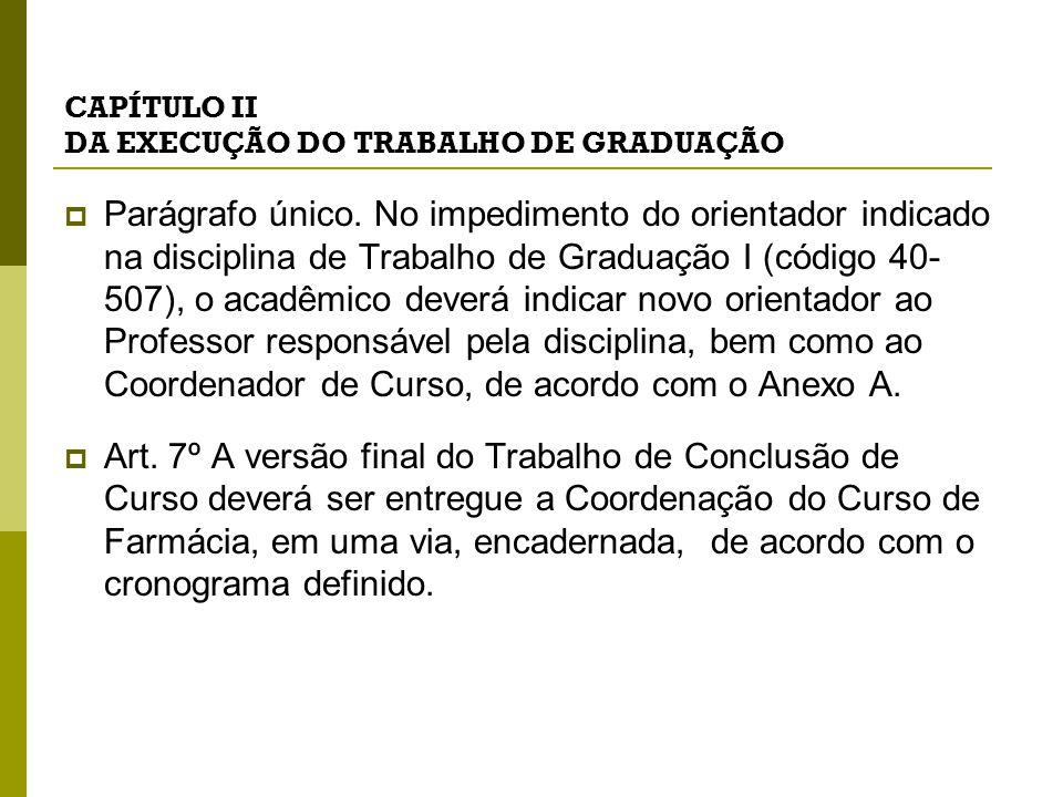 CAPÍTULO III DO PROFESSOR RESPONSÁVEL PELA DISCIPLINA DE TRABALHO DE GRADUAÇÃO I  Art.